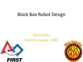 Black Box Robot Design