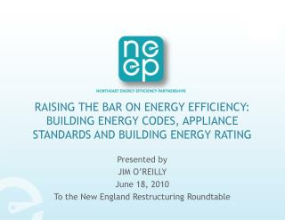 Presented by  JIM O'REILLY June 18, 2010 To the New England Restructuring Roundtable