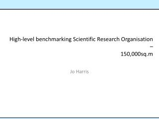 High-level benchmarking Scientific Research Organisation – 150,000sq.m