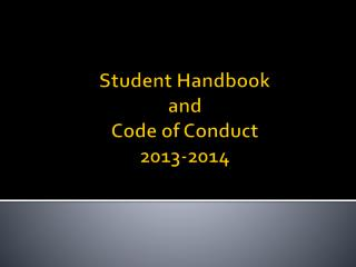 Student Handbook  and  Code of Conduct 2013-2014