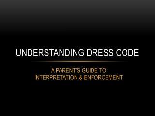 UNDERSTANDING DRESS CODE