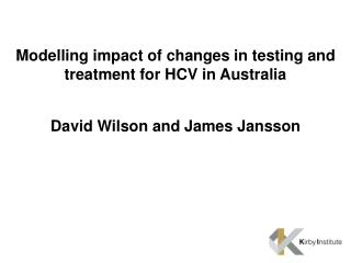 Modelling  impact  of  changes  in testing and treatment for  HCV  in Australia