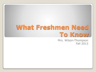 What Freshmen Need To Know
