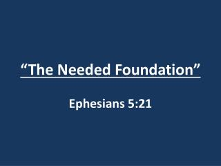 """""""The Needed Foundation"""""""