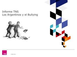 Informe TNS Los Argentinos y el  Bullying