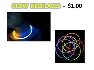 Glow Necklaces -  $1.00