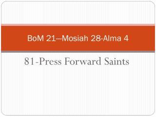 BoM 21—Mosiah 28-Alma 4