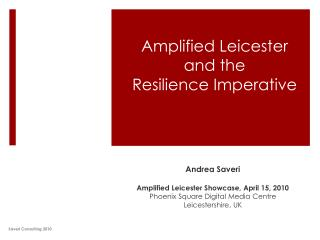 Amplified Leicester  and the  Resilience Imperative