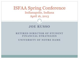 ISFAA Spring Conference Indianapolis,  Indiana April 16, 2013