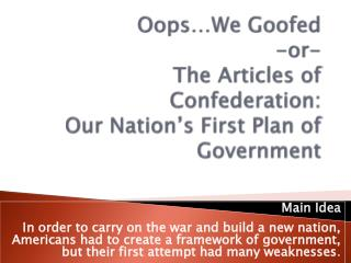 Oops…We Goofed -or- The Articles of Confederation:  Our Nation's First Plan of Government