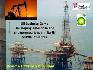 Oil Business Game Developing enterprise and entrepreneurialism in  Earth Science  students