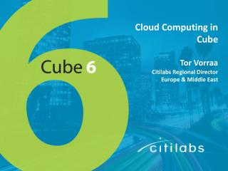 Cloud Computing in  Cube Tor  Vorraa Citilabs Regional Director Europe & Middle East