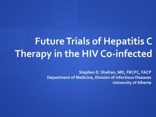 Future Trials of Hepatitis C Therapy in the HIV Co-infected