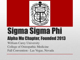 Sigma  Sigma  Phi Alpha Mu Chapter, Founded 2013