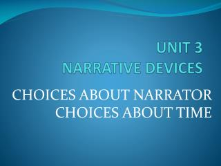 UNIT 3 NARRATIVE DEVICES