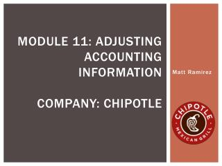 Module 11: adjusting accounting information Company: chipotle