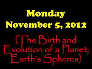 Monday November 5, 2012