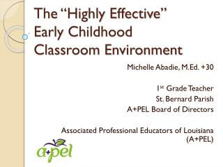 The �Highly Effective�  Early Childhood Classroom Environment