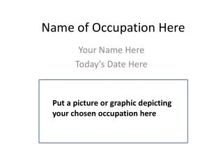Name of Occupation Here