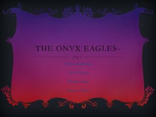 The Onyx Eagles-