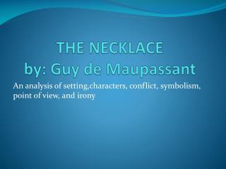 THE NECKLACE by: Guy de Maupassant
