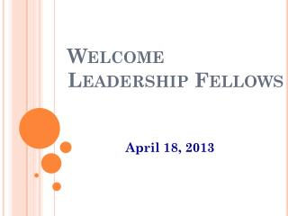 Welcome Leadership  Fellows