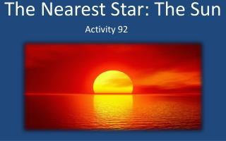 The Nearest Star: The Sun