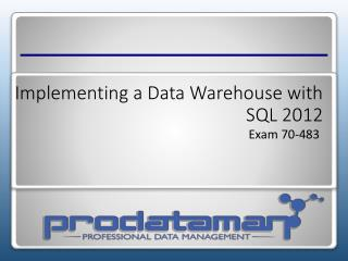 Implementing a  Data Warehouse with SQL 2012