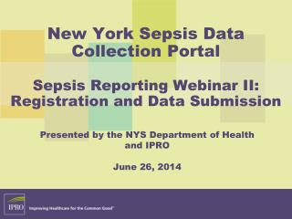 Presented by the NYS Department of Health and IPRO June 26, 2014