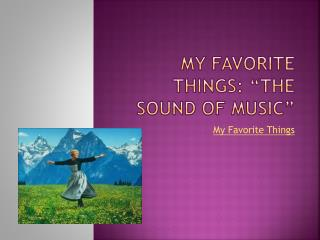 "My Favorite Things: ""The Sound of Music"""