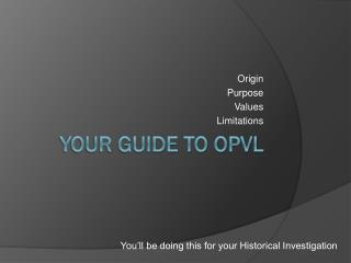 Your Guide to OPVL