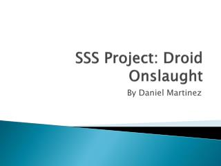SSS Project: Droid Onslaught