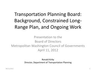 Transportation Planning Board: Background, Constrained Long-Range Plan, and Ongoing Work