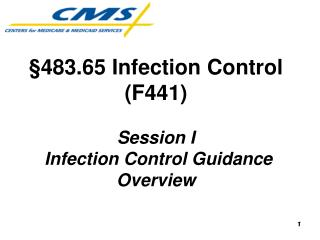 483.65 Infection Control  F441  Session I  Infection Control Guidance Overview