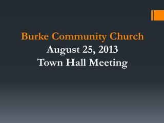 Burke Community Church August  25, 2013  Town Hall Meeting