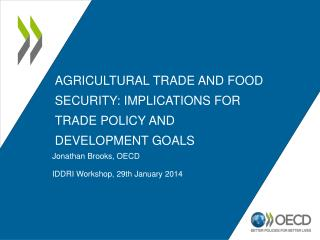 Agricultural trade and food security:  IMPLICATIONS FOR TRADE POLICY AND DEVELOPMENT GOALS
