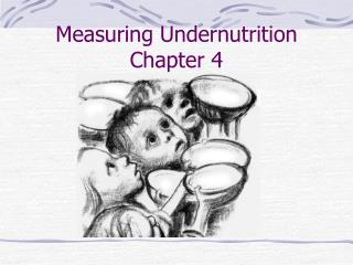 Measuring  Undernutrition Chapter 4