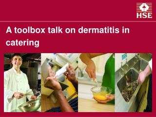 A toolbox talk on dermatitis in catering