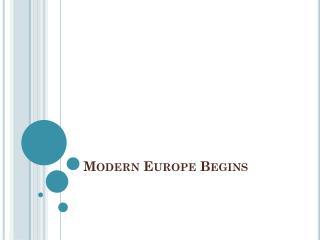 Modern Europe Begins