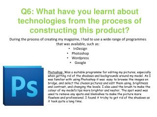 Q6: What have you learnt about technologies from the process of constructing this product?