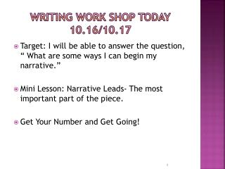 Writing  Work Shop  Today 10.16/10.17