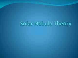 Solar Nebula Theory
