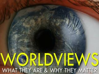Worldviews are like  navels :