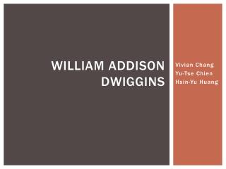 WILLIAM ADDISON DWIGGINS