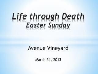 Life through Death Easter Sunday