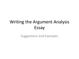 Writing the Argument Analysis Essay