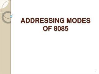 ADDRESSING MODES OF8085