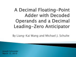 A Decimal Floating-Point Adder with Decoded Operands and a  Decimal Leading-Zero  Anticipator