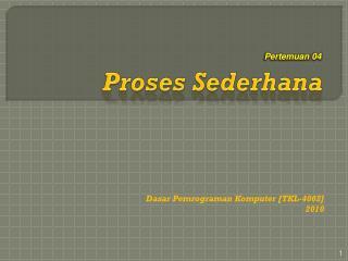 Proses Sederhana