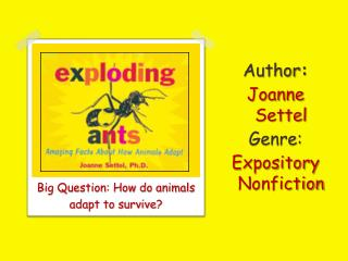 Author :   Joanne  Settel Genre:  Expository Nonfiction